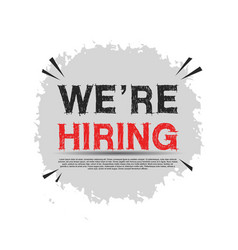 We are hiring poster with grey brush on white vector