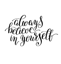 Always believe in yourself handwritten positive vector