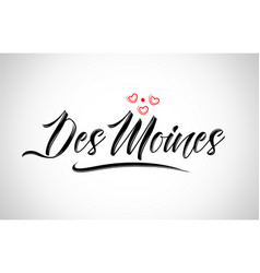 Des moines city design typography with red heart vector