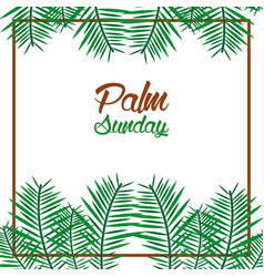 Palm sunday card with leaves border frame vector