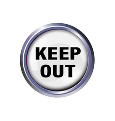 Button with the inscription-keep out with a vector