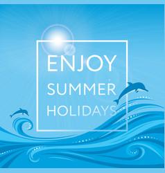 enjoy summer holidays - banner poster vector image