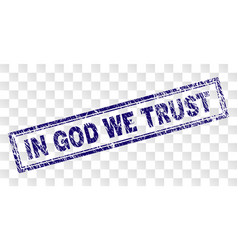 Scratched in god we trust rectangle stamp vector