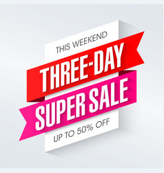 Three-day super sale advertising banner vector