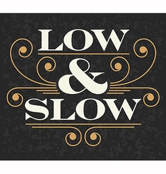 Low and Slow Barbecue emblem vector image vector image
