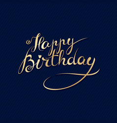 happy birthday - hand lettering card vector image