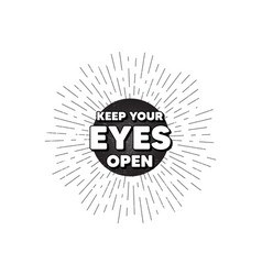 Keep your eyes open motivation quote motivational vector