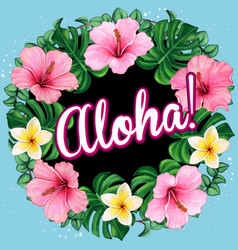 watercolor hibiscus wreath with aloha message vector image