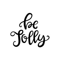 be jolly hand drawn christmas ink lettering vector image