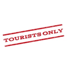 Tourists Only Watermark Stamp vector image