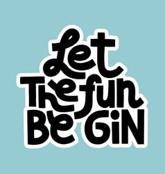 Let fun be gin vector