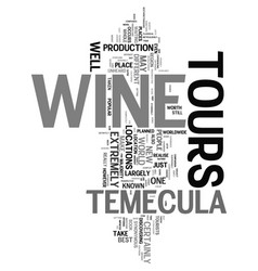 Your guide to temecula wine tours text word cloud vector