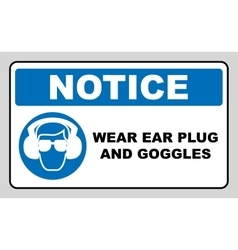 Wear ear plugs and goggles sign vector
