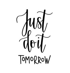 Just do it tomorrow motivational vector