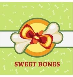 Sweet bones great gift for a pet vector