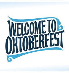 Welcome to oktoberfest vector