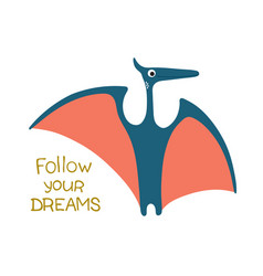 follow your dreams cute dinosaur vector image