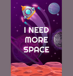 I need more space space motivation poster vector