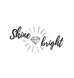 diamond or brilliant positive quotes shine vector image