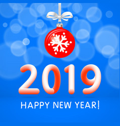 red christmas ball by 2019 happy new year vector image