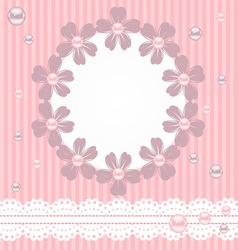 Pink card with pearls lace and flowers vector image vector image