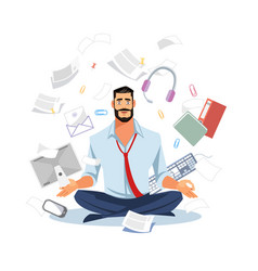 businessman meditating in work chaos flat vector image