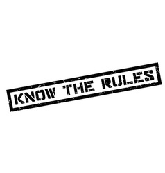 Know the rules rubber stamp vector image