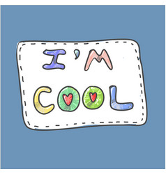 modern cute colorful fashion patch i am cool on vector image