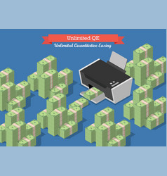 unlimited quantitative easing vector image