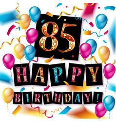 85 years anniversary happy birthday vector