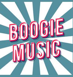 Boogie music vintage 3d lettering dance party vector