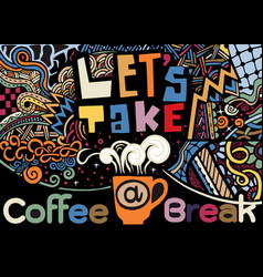 Lets take a coffee break lettering coffee quotes vector