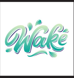Wake lettering logo in graffiti style isolated on vector