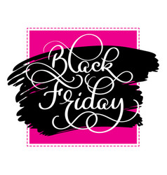 Black friday calligraphy text on black brush vector