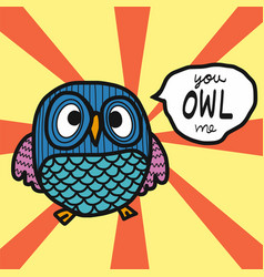 cute owl with you owl me word cartoon vector image