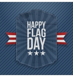 Happy Flag Day greeting Label with Ribbon vector image