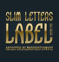 slim letters label typeface golden font isolated vector image