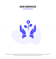 Our services growth business grow growing dollar vector