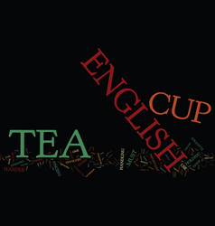 The english tea cup protocol text background word vector