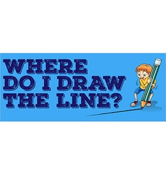 Where draw the line vector image vector image