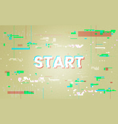 glitch background start to play concept retro vector image