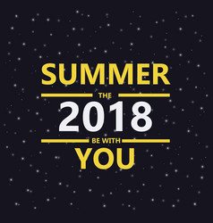 Summer 2018 be with you summer background yellow vector