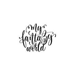 My fantasy world - black and white handwritten vector