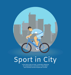sport in city byciclist man on bike rides vector image