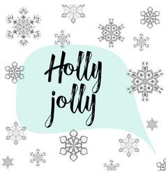 Christmas calligraphy Holly Jolly Hand drawn vector image vector image