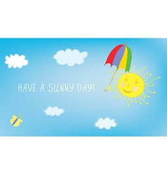 Have sunny day greeting card with sky and sun vector image vector image