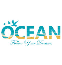 lettering ocean with seagulls and coastline vector image