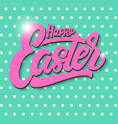 happy easter lettering phrase on dotted vector image vector image