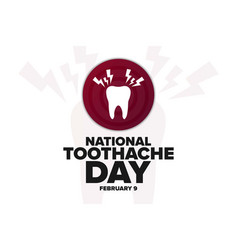 National toothache day february 9 holiday vector