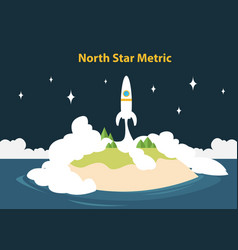 North star metric nsm concept to manage and count vector